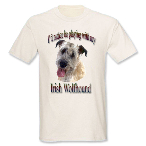 Natural I'd Rather Be Playing With My Irish Wolfhound T-Shirt