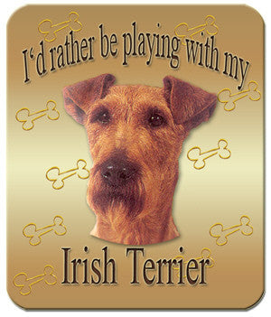 I'd Rather Be Playing With My Irish Terrier Mouse Pad