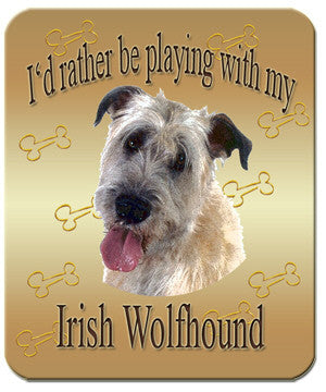 I'd Rather Be Playing With My Irish Wolfhound Mouse Pad