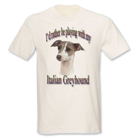 Natural I'd Rather Be Playing With My Italian Greyhound T-Shirt