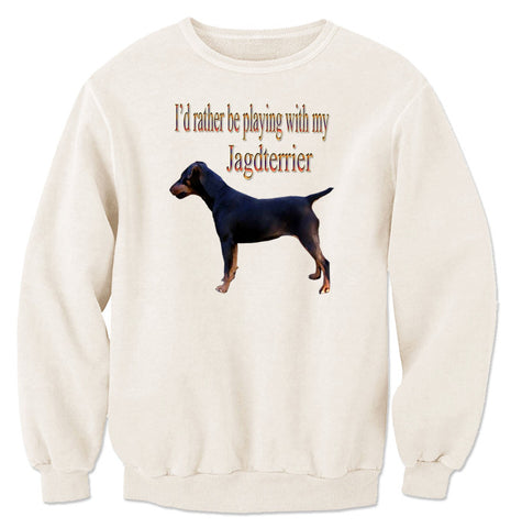 Natural I'd Rather Be Playing With My Jagdterrier Sweatshirt