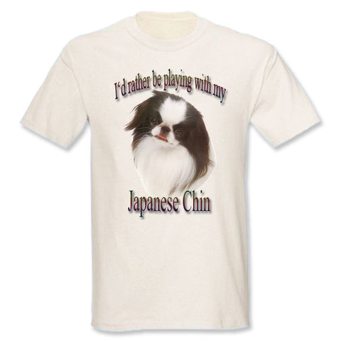 Natural I'd Rather Be Playing With My Japanese Chin T-Shirt