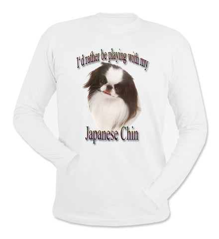 White I'd Rather Be Playing With My Japanese Chin Long Sleeve T-Shirt