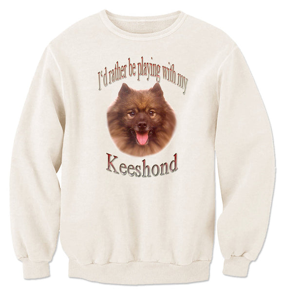 Natural I'd Rather Be Playing With My Keeshond Sweatshirt