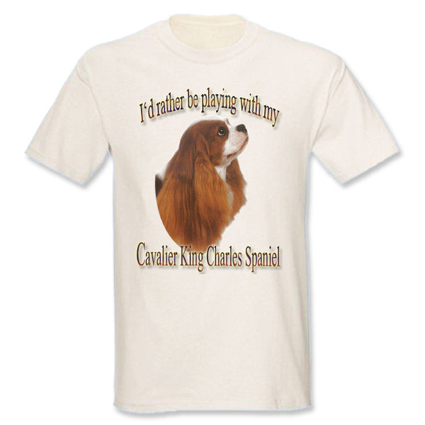 Natural I'd Rather Be Playing With My Cavalier King Charles Spaniel T-Shirt