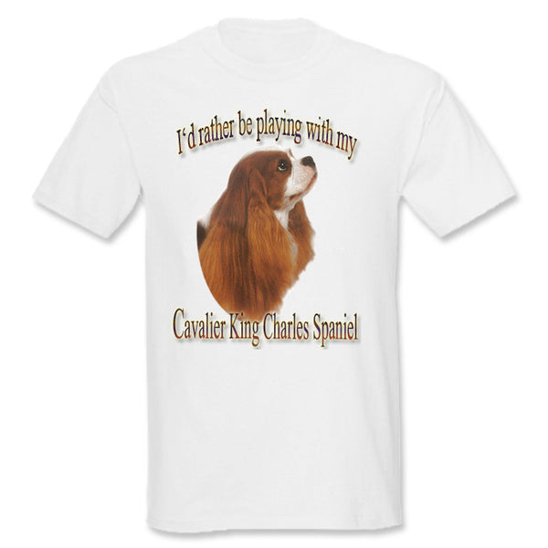 White I'd Rather Be Playing With My Cavalier King Charles Spaniel T-Shirt