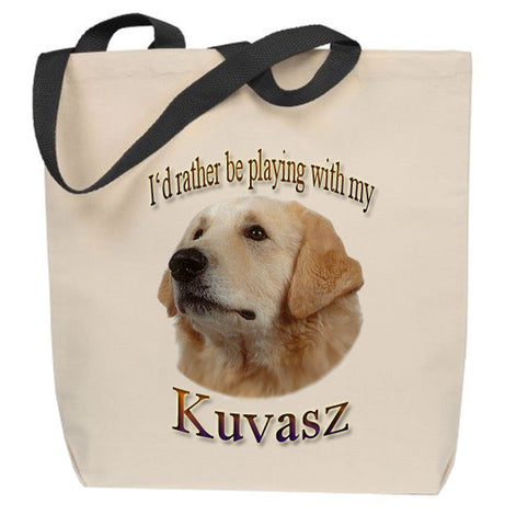 I'd Rather Be Playing With My Kuvasz Tote Bag