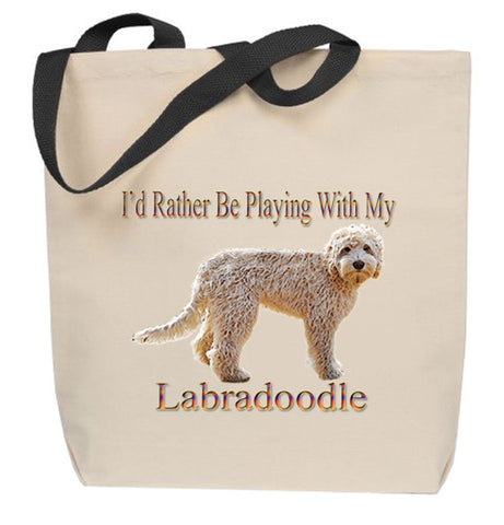 I'd Rather Be Playing With My Labradoodle Tote Bag