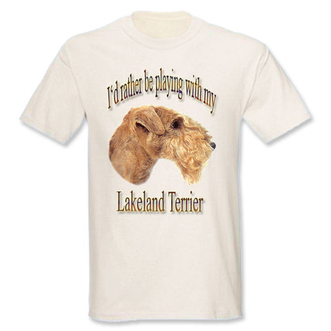 I'd Rather Be Playing With My Lakeland Terrier T-Shirt