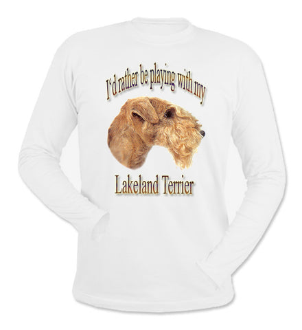 White I'd Rather Be Playing With My Lakeland Terrier Long Sleeve T-Shirt