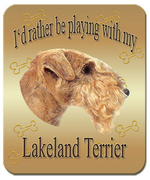 I'd Rather Be Playing With My Lakeland Terrier Mouse Pad
