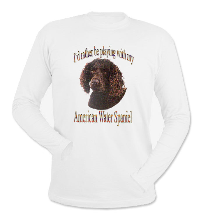 White I'd Rather Be Playing With My American Water Spaniel Long Sleeve T-Shirt
