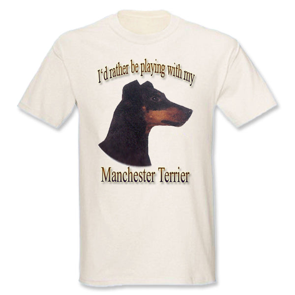 Natural I'd Rather Be Playing With My Manchester Terrier T-Shirt