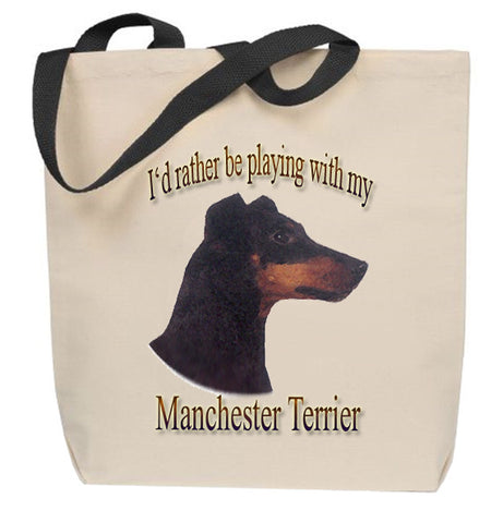 I'd Rather Be Playing With My Manchester Terrier Tote Bag