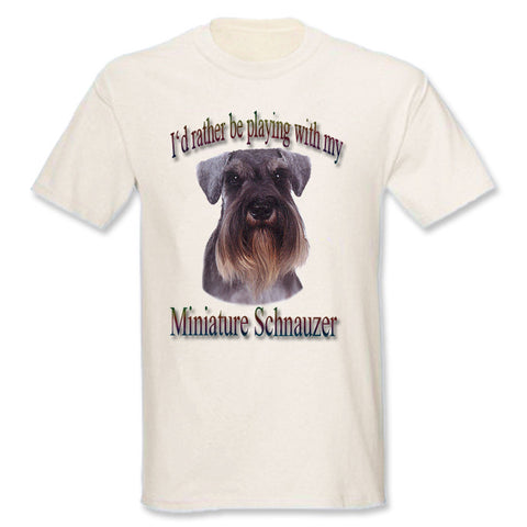 Natural I'd Rather Be Playing With My Miniature Schnauzer T-Shirt