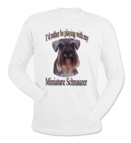 White I'd Rather Be Playing With My Miniature Schnauzer Long Sleeve T-Shirt