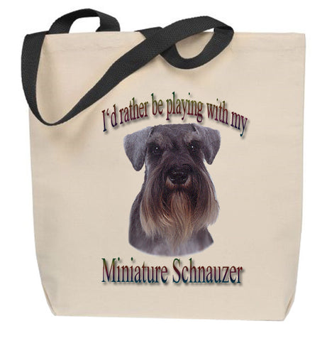 I'd Rather Be Playing With My Miniature Schnauzer Tote Bag