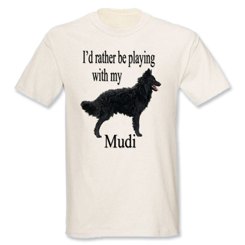 Beige I'd Rather Be Playing With My Mudi T-Shirt