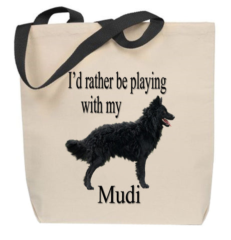 I'd Rather Be Playing With My Mudi Tote Bag