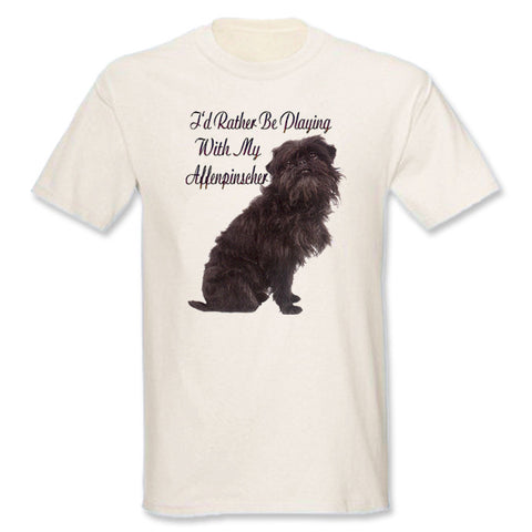 Natural I'd Rather Be Playing With My Affenpinscher T-Shirt