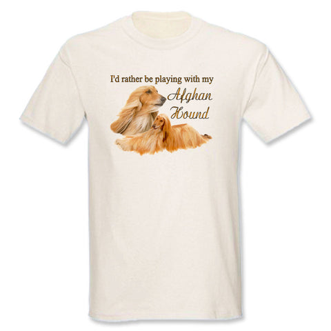 Natural I'd Rather Be Playing With My Afghan Hound T-Shirt