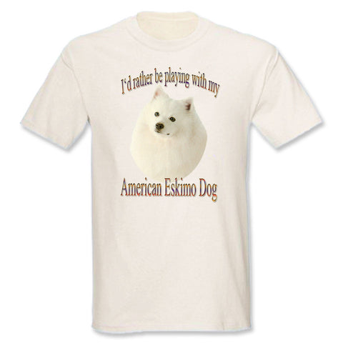 Natural I'd Rather Be Playing With My American Eskimo Dog T-Shirt