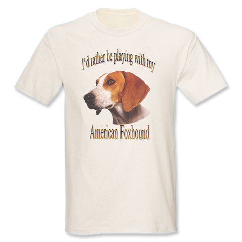 Natural I'd Rather Be Playing With My American Foxhound T-Shirt.