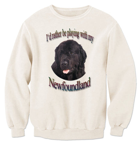Natural I'd Rather Be Playing With My Newfoundland Sweatshirt