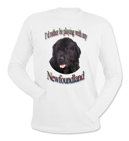 White I'd Rather Be Playing With My Newfoundland Long Sleeve T-Shirt