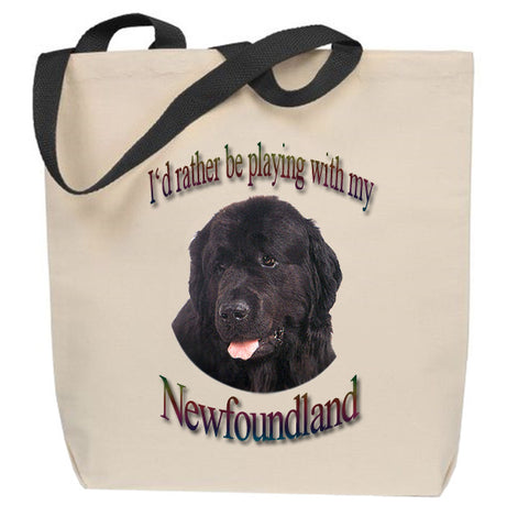 I'd Rather Be Playing With My Newfoundland Tote Bag