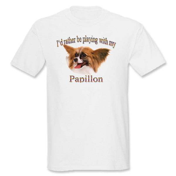 White I'd Rather Be Playing With My Papillon T-Shirt