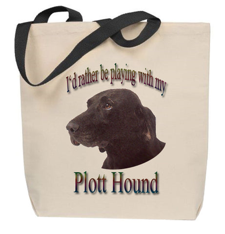 I'd Rather Be Playing With My Plott Hound Tote Bag