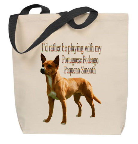 I'd Rather Be Playing With My Portuguese Podengo Pequeno Smooth Tote Bag