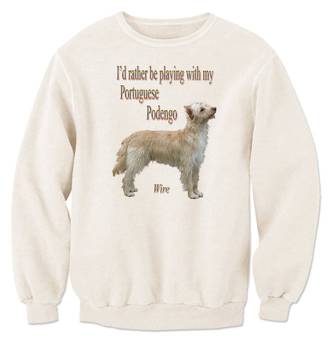 Beige I'd Rather Be Playing With My Portuguese Podengo Wire Sweatshirt