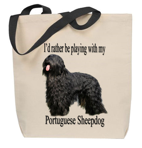 I'd Rather Be Playing With My Portuguese Sheepdog Tote Bag