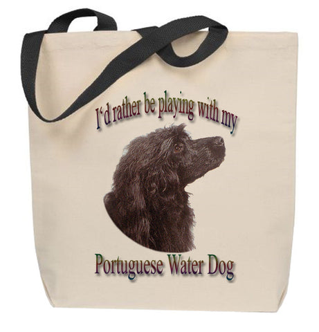 I'd Rather Be Playing With My Portuguese Water Dog Tote Bag