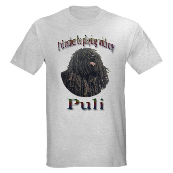 Gray I'd Rather Be Playing With My Puli T-Shirt