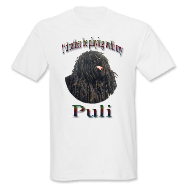 White I'd Rather Be Playing With My Puli T-Shirt
