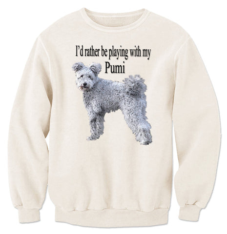Beige I'd Rather Be Playing With My Pumi Sweatshirt