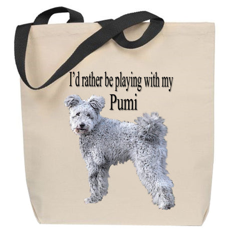 I'd Rather Be Playing With My Pumi Tote Bag