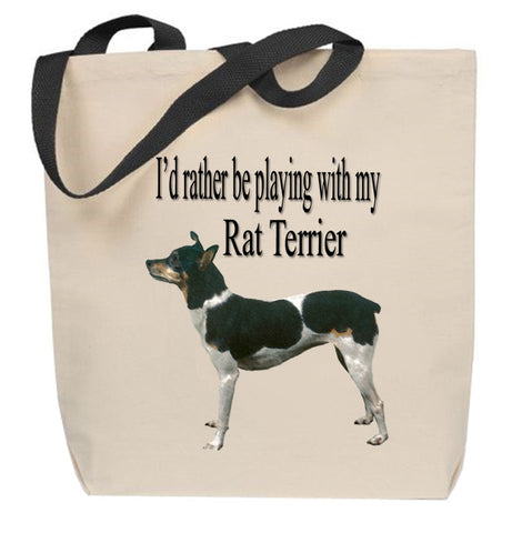 I'd Rather Be Playing With My Rat Terrier Tote Bag