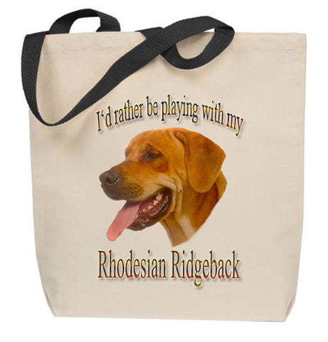 I'd Rather Be Playing With My Rhodesian Ridgeback Tote Bag