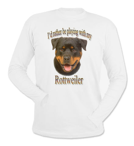 White I'd Rather Be Playing With My Rottweiler Long Sleeve T-Shirt