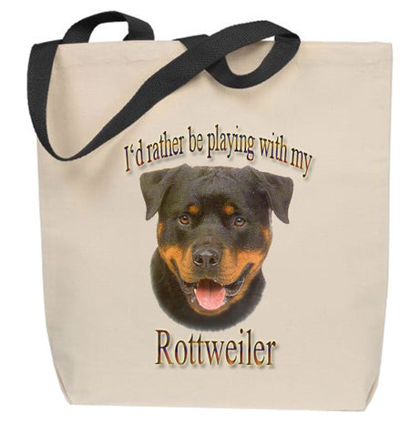 I'd Rather Be Playing With My Rottweiler Tote Bag