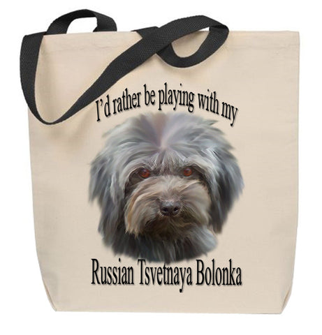 I'd Rather Be Playing With My Russian Tsvetnaya Bolonka Tote Bag
