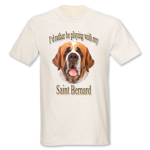Natural I'd Rather Be Playing With My Saint Bernard T-Shirt