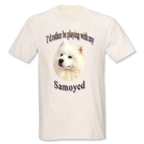 Natural I'd Rather Be Playing With My Samoyed T-Shirt