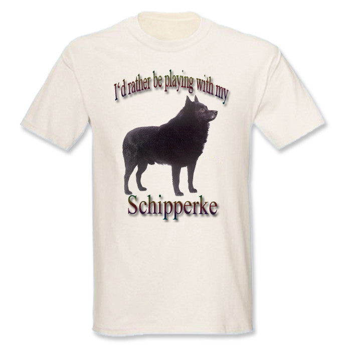 Natural I'd Rather Be Playing With My Schipperke T-Shirt