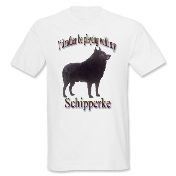 White I'd Rather Be Playing With My Schipperke T-Shirt