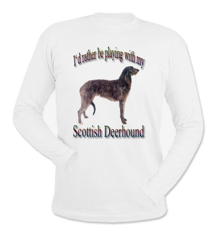 White I'd Rather Be Playing With My Scottish Deerhound Long Sleeve T-Shirt